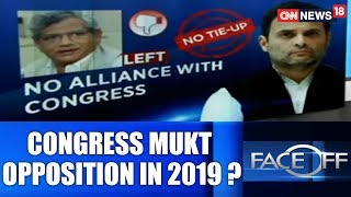 Face Off || Congress Mukt Opposition in 2019? || No Opposition Takers for Rahul's Clarion Call - IBNLIVE