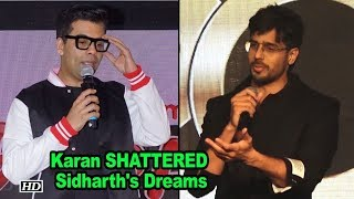 When Karan Johar SHATTERED Sidharth Malhotra's Dreams - IANSINDIA