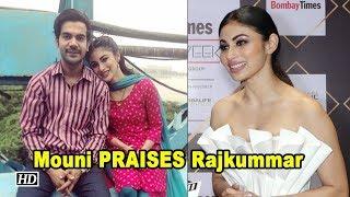 Mouni PRAISES Rajkummar, says he is BRILLIANT - IANSLIVE