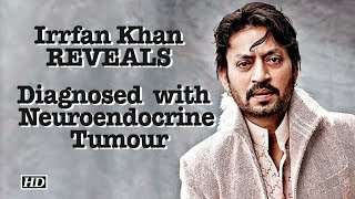 Irrfan Khan REVEALS - Diagnosed  with Neuroendocrine Tumour - IANSLIVE
