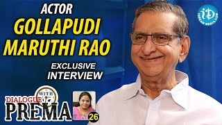 Gollapudi Maruti Rao Exclusive Interview || Dialogue With Prema || Celebration Of Life #26 - IDREAMMOVIES