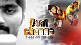 Don't Change | Telugu Short Film |  By Rj Shivaraj - YOUTUBE