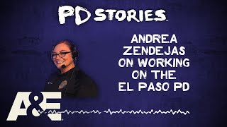 PD Stories Podcast: Andrea Zendejas on Working for El Paso PD | A&E - AETV