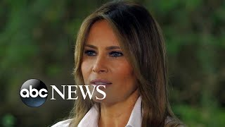 First lady Melania Trump on immigration, family separation and 'the jacket': Part 1 - ABCNEWS