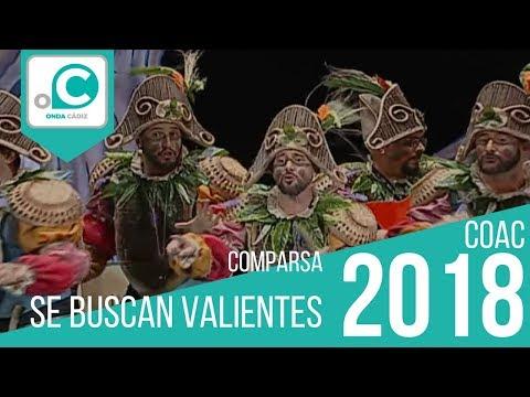 La agrupación Se buscan valientes llega al COAC 2018 en la modalidad de Comparsas. En años anteriores (2017) concursaron en el Teatro Falla como Los prodigiosos, consiguiendo una clasificación en el concurso de Cuartos de final.