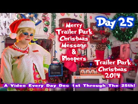 Bloopers Trailer Park Christmas Day 25