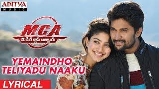 Yemaindho Teliyadu Naaku Lyrical | MCA Movie Songs | Nani, Sai Pallavi | DSP | Dil Raju, Sriram Venu - ADITYAMUSIC
