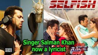 Singer Salman Khan now a lyricist for 'Selfish' in 'Race 3' - BOLLYWOODCOUNTRY