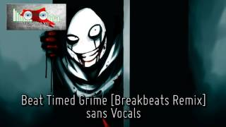 Royalty Free :Beat Timed Grime [Breakbeats Remix](sans Vocals)