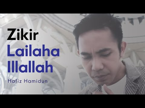 Lailaha Illallah - Hafiz Hamidun ( Zikir Terapi Diri )