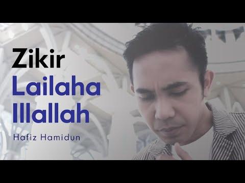 Lailaha Illallah - Hafiz Hamidun ( Zikir Terapi Diri )