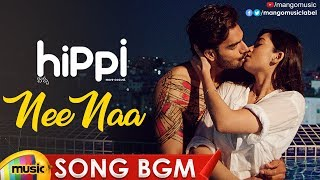 Nee Naa Full Song BGM |  Hippi Movie Songs | Kartikeya | Digangana | JD Chakravarthy | Mango Music - MANGOMUSIC