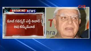 Former Governor ND Tiwari Passed Away | CVR News - CVRNEWSOFFICIAL