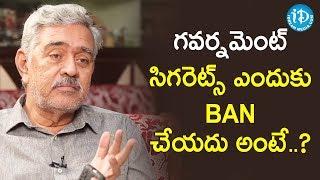 Government Will Never Ban Cigarettes - Writer Madhu Babu | Dil Se with Anjali | iDream Movies - IDREAMMOVIES