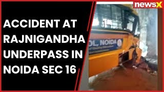 Bus accident at Rajnigandha underpass in Noida sec 16 - NEWSXLIVE