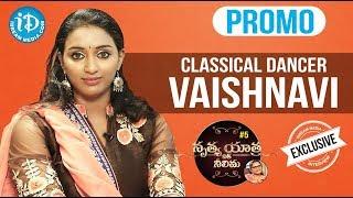 Classical Dancer Vaishnavi Exclusive Interview - Promo || Nrithya Yathra With Neelima #5 - IDREAMMOVIES