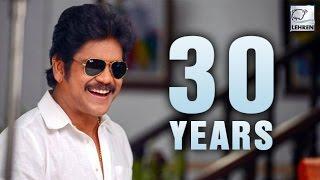 Nagarjuna's 30 Glorious Years In Film Industry! | Lehren Telugu - LEHRENTELUGU