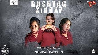 Hashtag Kidnap | Latest Telugu Short Film 2019 | By Suneal Patel N | TeluguOne - TELUGUONE