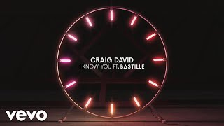 Craig David Feat. Bastille - I Know You ( 2017 )