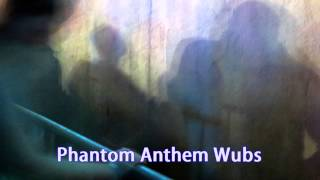 Royalty Free :Phantom Anthem Wubs
