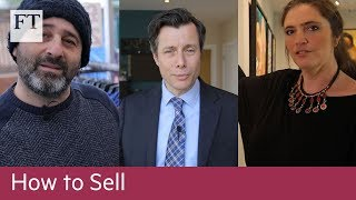 How to sell: top tips from three sales veterans - FINANCIALTIMESVIDEOS