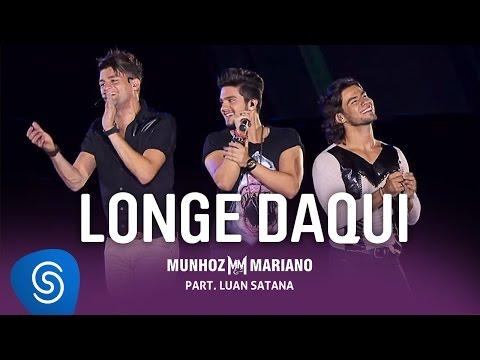 Munhoz & Mariano com Part. Luan Santana - Clip Oficial - Longe daqui