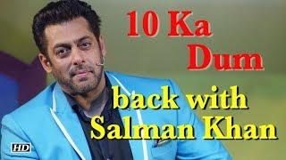 """TV show """"10 Ka Dum"""" back with Salman Khan again - IANSINDIA"""
