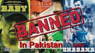 PAK bans Indian Army Based Movies | 'Aiyaary', 'Baby', 'Naam Shabana' - IANSINDIA