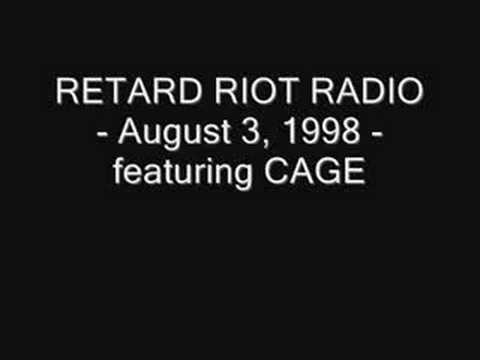 Retard Riot Radio ft. CAGE