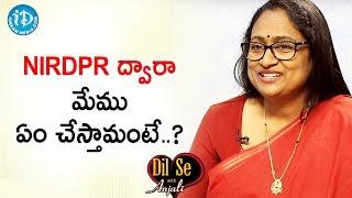 Roles & Responsibilities Of NIRDPR - Radhika Rastogi IAS | Dil Se With Anjali | iDream Movies - IDREAMMOVIES