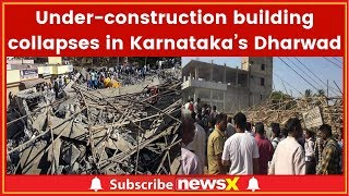Karnataka, Dharwad Building Collapse: Death Toll Rises to 7, Over 60 People have Been Rescued - NEWSXLIVE