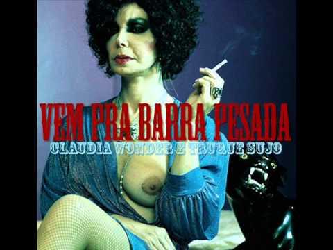 Claudia Wonder e Truque Sujo - Vem Pra Barra Pesada