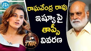 Actress Taapsee Pannu Clarifies Raghavendra Rao's Controversy || Frankly With TNR || Talking Movies - IDREAMMOVIES