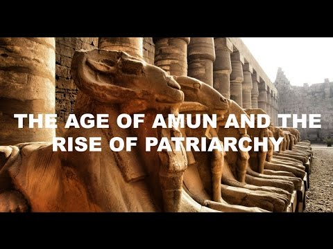 The Age of Amun (and the rise of patriarchy)