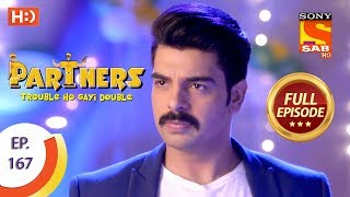 Partners Trouble Ho Gayi Double - Ep 167 - Full Episode - 18th July, 2018 - SABTV