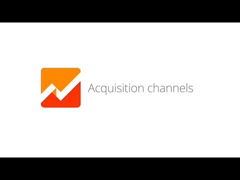 Mobile App Analytics Fundamentals - Lesson 2.1 Acquisition channels