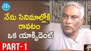 Tammareddy Bharadwaja Exclusive Interview || Part #1 || Frankly With TNR - IDREAMMOVIES