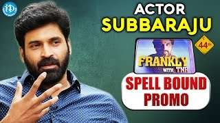 Actor Subbaraju Exclusive Interview PROMO | Frankly With TNR #44 | Talking Movies With iDream - IDREAMMOVIES