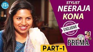 Stylist Neeraja Kona Exclusive Interview - Part #1    Dialogue With Prema    Celebration Of Life - IDREAMMOVIES