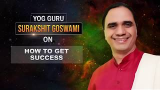 How To Get Success | The Speaking Tree with Guru Dr. Surakshit Goswami Ep11 - TIMESOFINDIACHANNEL