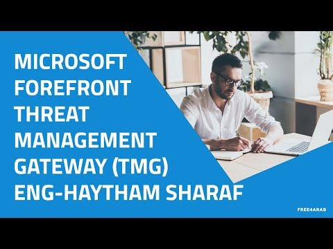 05-Forefront Threat Management Gateway 2010 (Configuring Firewall Client Software) By Haytham Sharaf