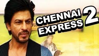 Shahrukh Khan and Rohit Shetty all set for Chennai Express sequel