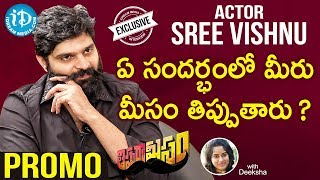 Thippara Meesam Movie Hero Sree Vishnu Exclusive PROMO || Talking Movies with iDream - IDREAMMOVIES