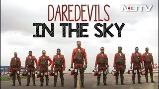 India's Daredevils In The Sky - NDTV