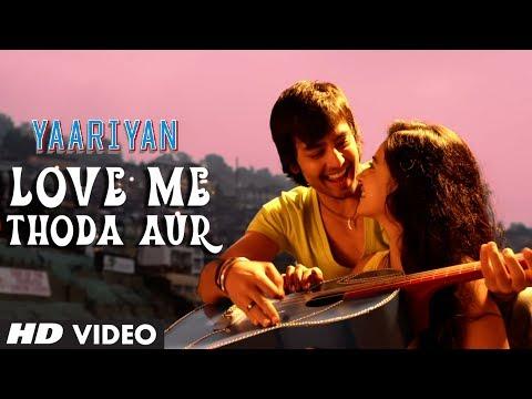 Yaariyan Love Me Thoda Aur Video Song | Himansh Kohli, Rakul