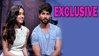 Shahid Kapur and Shraddha Kapoor's Candid Confessions! - EXCLUSIVE CHAT