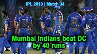 IPL 2019 | Match 34 | Mumbai Indians beat DC by 40 runs - IANSINDIA