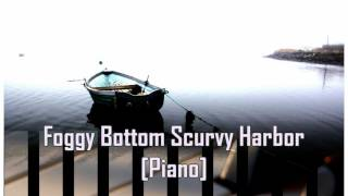 Royalty FreePiano:Foggy Bottom Scurvy Harbor [Piano]