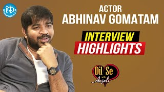 Actor Abhinav Gomatam Exclusive Interview Highlights | Dil Se With Anjali | iDream Telugu Movies - IDREAMMOVIES