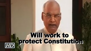 Will work to protect Constitution, uphold its values: Kovind - IANSINDIA